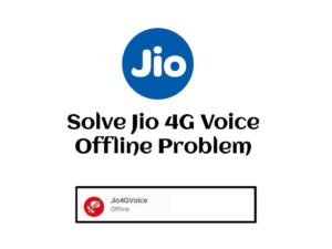 fix Jio4GVoice Offline problem