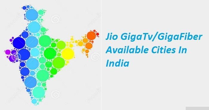 Jio GigaTv and JioFiber Service Available cities
